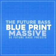 The Future Bass Blue Print – Massive by ryan taber on Bantana Audio