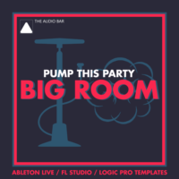 Pump This Party – FL Studio Template by The Audio Bar on Bantana Audio