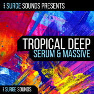 Tropical Deep House Serum & Massive by Surge Sounds on Bantana Audio