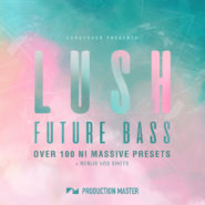 Lush Future Bass NI Massive presets Vol. 1 by Production Master on Bantana Audio