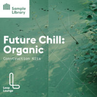 Future Chill Organic by Lounge Loop on Bantana Audio