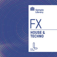 Fx House & Techno by Lounge Loop on Bantana Audio