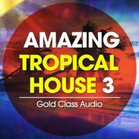 Amazing Tropical House Vol. 3 by Class Audio Gold on Bantana Audio