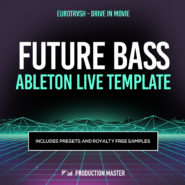 Eurotrvsh – Drive in Movie (Future Bass Ableton Live Template) by Production Master on Bantana Audio