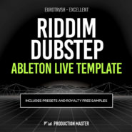 Eurotrvsh – Excellent (Riddim Dubstep Ableton Live Templates) by Production Master on Bantana Audio