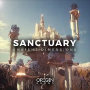 Sanctuary – Ambient Dimensions by Origin Sound on Bantana Audio