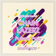 CHAINLAZERZ – Future Pop by Patchmaker on Bantana Audio