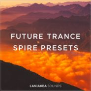Future Trance Spire Presets by Laniakea Sounds on Bantana Audio