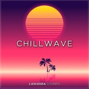 Chillwave by Laniakea Sounds on Bantana Audio