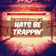 Hats Be Trappin Vol.1 by Certified Audio on Bantana Audio