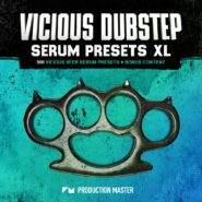 Vicious Dubstep Serum Presets XL by Production Master on Bantana Audio