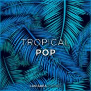 Tropical Pop by Laniakea Sounds on Bantana Audio