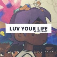 Luv Your Life by Freak Music on Bantana Audio