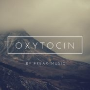 Oxytocin by Freak Music on Bantana Audio