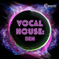 Catalyst Samples – Vocal Pop House (Ben) by Bantana Audio on Bantana Audio