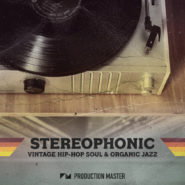 Stereophonic – Hip Hop Soul & Organic Jazz Sessions by Production Master on Bantana Audio