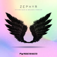 Zephyr – Future Bass & Melodic Popstep by Production Master on Bantana Audio