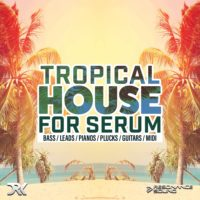Tropical House For Serum by Derrek Audio on Bantana Audio