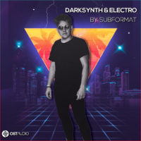 DarkSynth & Electro by Subformat by OST Audio on Bantana Audio